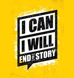 i can i will end of story inspiring workout and vector image