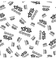 drill down- hand drawn lettering seamless pattern vector image vector image