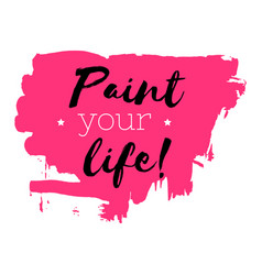 hand drawn pink watercolor texture paint your life vector image vector image