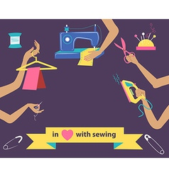 Sewing with collection of differnt tools in hands vector