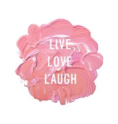 live love laugh vector image