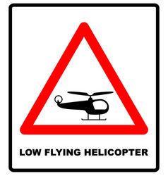 Helicopter low flying aircraft sign vector