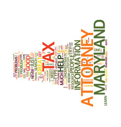 Maryland tax attorney text background word cloud vector