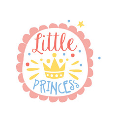 Little princess label colorful hand drawn vector