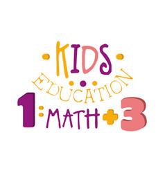 Kids education math logo symbol colorful hand vector