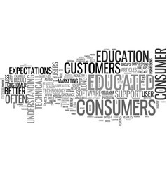 why educated consumers are better customers text vector image vector image