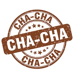 Cha-cha brown grunge round vintage rubber stamp vector