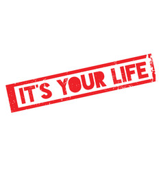 It s your life rubber stamp vector