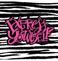 Express yourself concept hand lettering motivation vector