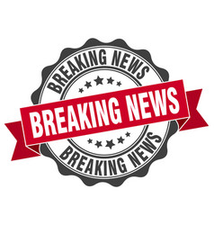 Breaking news stamp sign seal vector