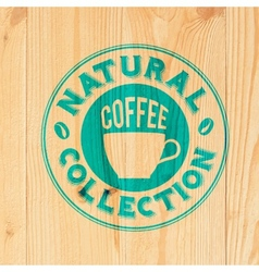 Coffee label on wood vector image vector image