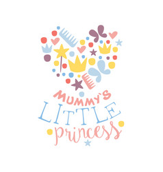 Mummys little princess label colorful hand drawn vector