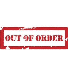 Rubber stamp with text out of order vector