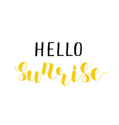 Hello sunrise lettering vector