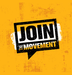 join the movement motivation sign inspiring vector image vector image