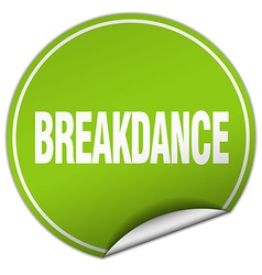 Breakdance round green sticker isolated on white vector