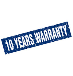 square grunge blue 10 years warranty stamp vector image vector image