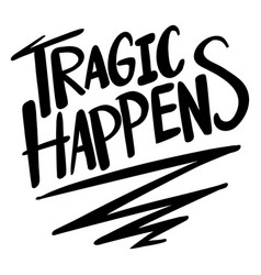 Word expression for tragic happens vector