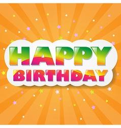Happy birthday cloud with orange sunburst vector