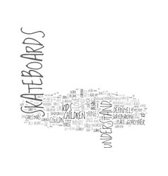 why every kid loves skateboards text word cloud vector image