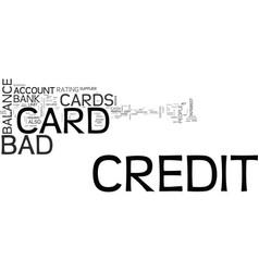 A bad credit credit card text word cloud concept vector