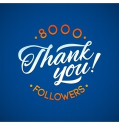 Thank you 8000 followers card thanks vector image vector image