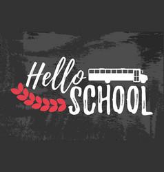 Hello school typographic - vintage style vector