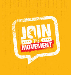 Join the movement motivation sign inspiring vector
