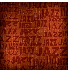 Abstract wooden brown background with word jazz vector