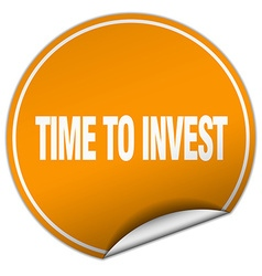 Time to invest round orange sticker isolated on vector