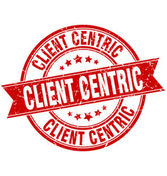 Client centric round grunge ribbon stamp vector