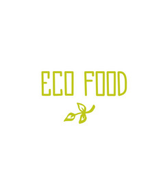 eco food - hand drawn brush text badge sticker vector image vector image