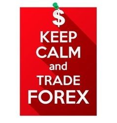 Keep calm and play trade forex vector
