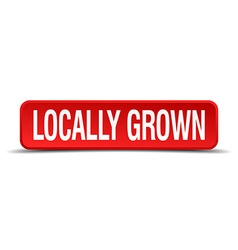 Locally grown red 3d square button isolated on vector