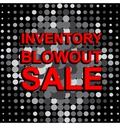 Big sale poster with inventory blowout sale text vector
