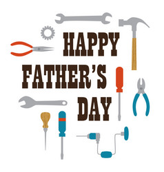 Happy fathers day with tools vector