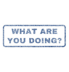 what are you doing question textile stamp vector image vector image