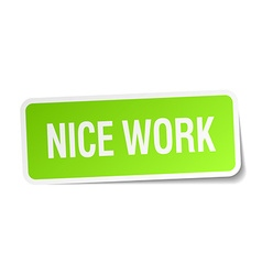 Nice work green square sticker on white background vector