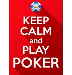 Keep calm and play poker card or invitation vector
