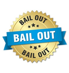 Bail out 3d gold badge with blue ribbon vector
