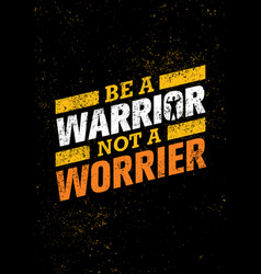 Be a warrior not a worrier gym and fitness vector