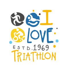 i love triathlon since 1969 logo colorful hand vector image