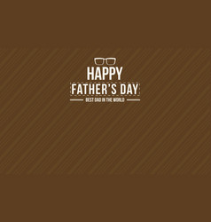 Happy father day card style vector
