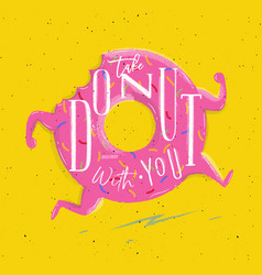Poster take donut with you pink vector