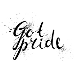 Got pride handwriting inscription vector