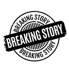 Breaking Story rubber stamp vector image