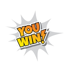 You Win - Comic Speech Bubble Cartoon Game Assets vector image vector image