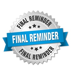 Final reminder 3d silver badge with blue ribbon vector