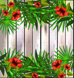 Tropical flowers and leaves over wood bright vector