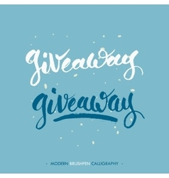 Giveaway words writing with black ink and brush vector